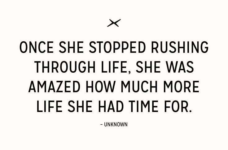 once she stopped rushing