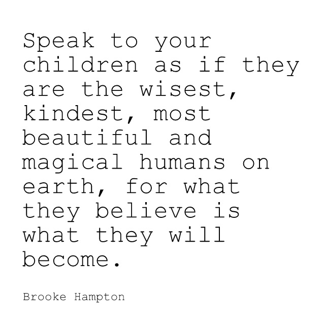 speak to your children as if